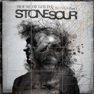 Stone Sour - House of Gold & Bones pt.1