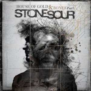 Stone Sour - House of Gold & Bones pt.1