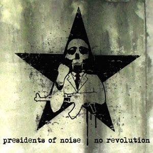 Presidents Of Noise - No Revolution