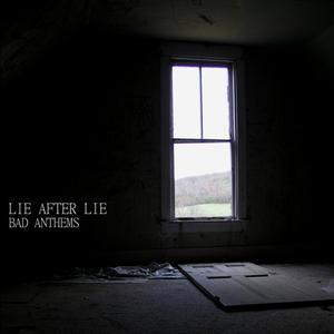 Lie After Lie - Bad Anthems